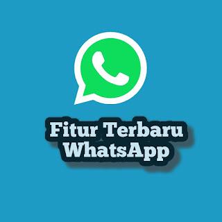 Fitur Terbaru WhatsApp Android 2019