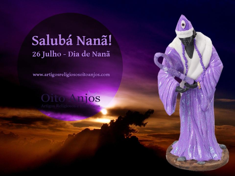 26 de Julho - Dia de Nanã
