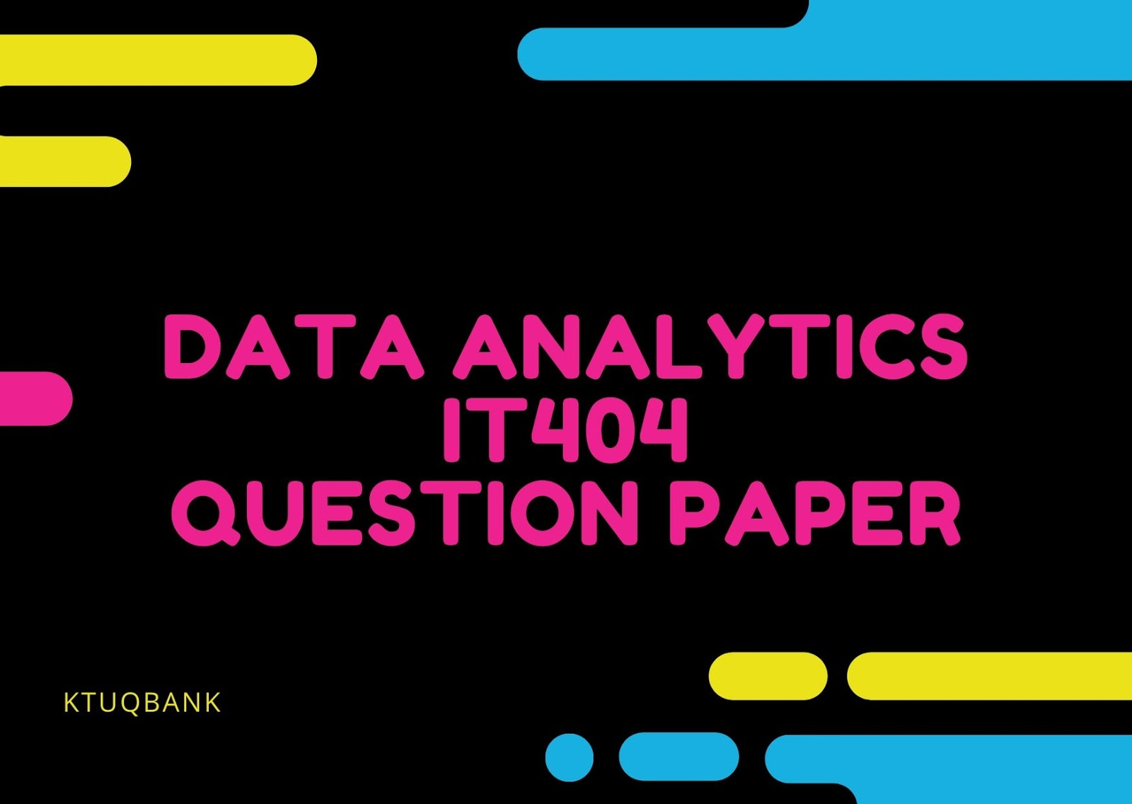 Data Analytics | IT404 | Question Papers (2015 batch)
