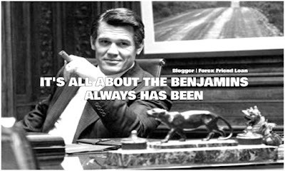 IT'S ALL ABOUT THE BENJAMINS. ALWAYS HAS BEEN, Motivational Quote,  Blogger - Forex Friend Loan, Quote, Inspirational Quote, ForexFriendLoan