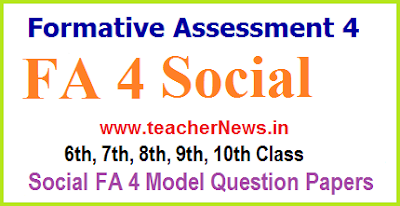 FA 4 Social Question Papers 10th, 9th, 8th, 7th, 6th Class