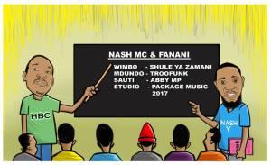Audio: Nash Mc Ft Fanani - Shule Ya Zamani |Download Mp3