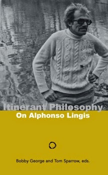 Itinerant Philosophy: On Alphonso Lingis by Bobby George and Tom Sparrow, Editors