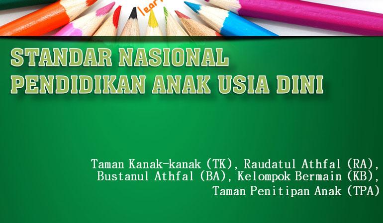 Standar Nasional Pendidikan Anak Usia Dini TK RA KB TPA BA