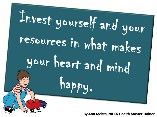 When Your Heart Is Happy Your Mind Is Free: #Invest Yourself And Your Resources In What Makes Your