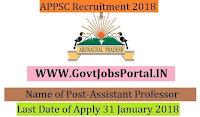 Arunachal Pradesh Public Service Commission Recruitment 2018 – Assistant Professor