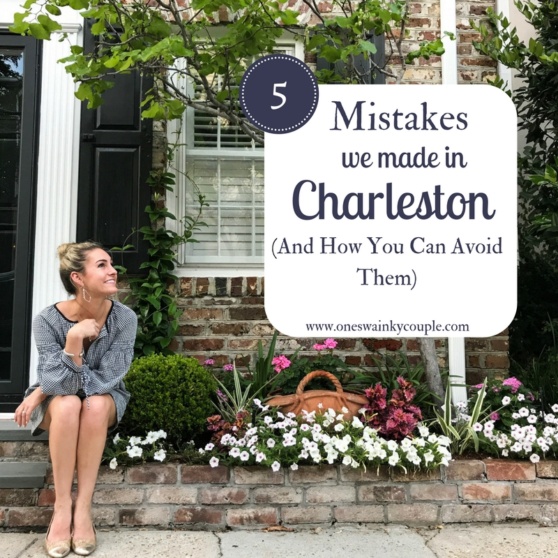 5 Mistakes We Made in Charleston