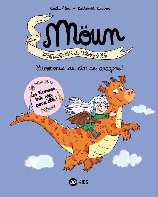 MÖUN DRESSEUSE DE DRAGONS - BD KIDS éditions