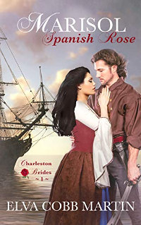Marisol ~ Spanish Rose (Charleston Brides Book 1) by Elva Cobb Martin