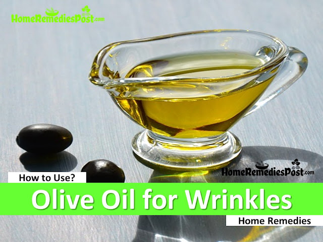 Olive Oil for Wrinkle, How To Get Rid Of Wrinkles, How To Remove Wrinkles, anti-aging, Home Remedies For Wrinkles, under eye wrinkles, Wrinkles Treatment, Wrinkles Home Remedies, How To Get Rid Of Wrinkles Fast,