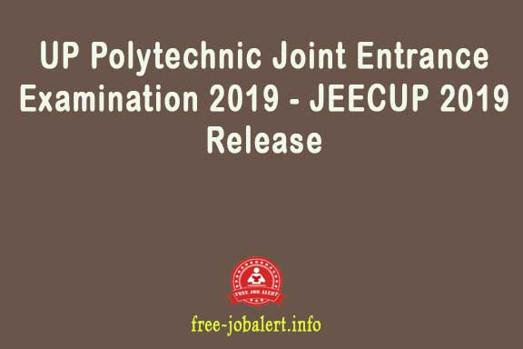 UP Polytechnic Joint Entrance Examination 2019 - JEECUP 2019 Release of information regarding online application
