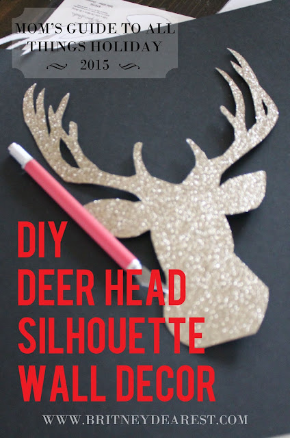 Mom's Guide to All Things Holiday: DIY Deer Head Silhouette Wall Decor, tutorial, diy