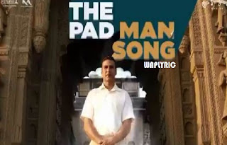 Pad Man Title Song Lyrics