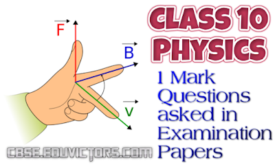 CBSE Class 10 - Physics - 1 Mark Questions Asked in CBSE Examination Papers (Set-1)(#eduvictors)(#cbsenotes)