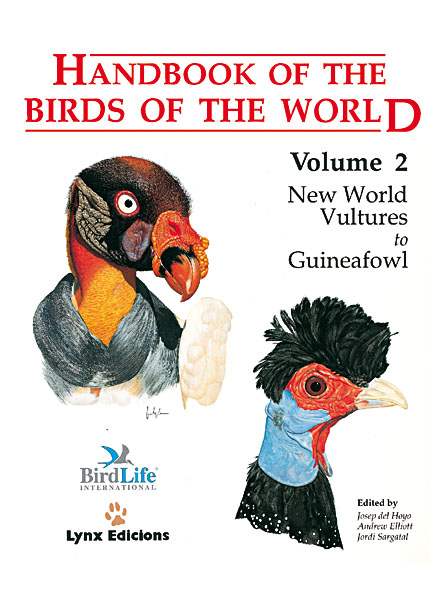 Handbook of the Birds of the World volume 2 New World Vultures to Guineafowl