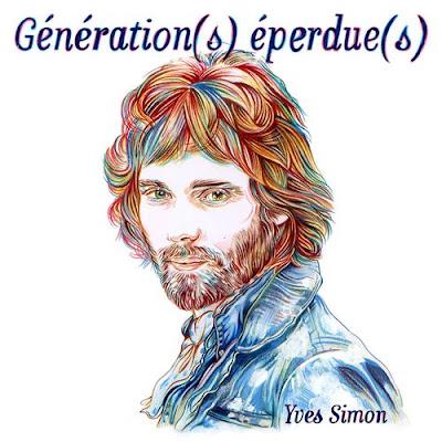 Yves Simon - Génération(s) éperdue(s)
