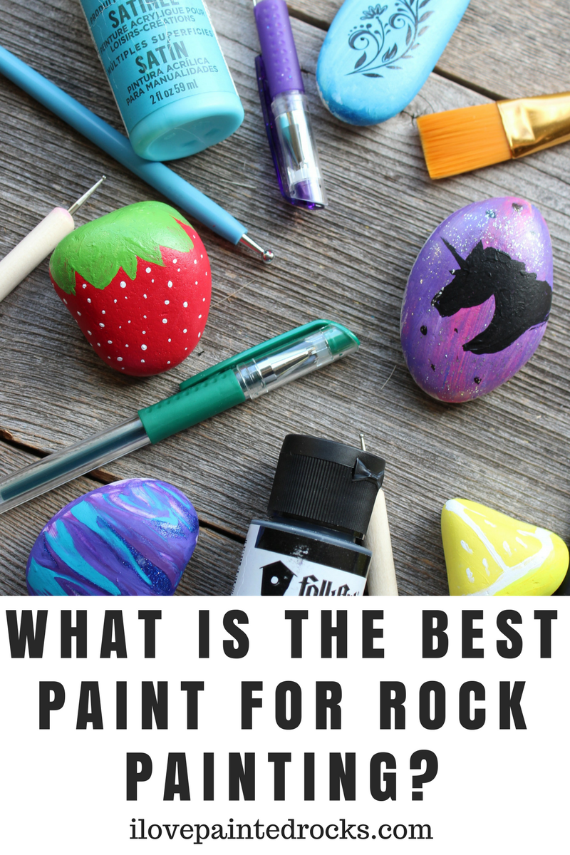 Guide To The Best Paint For Painted Rocks