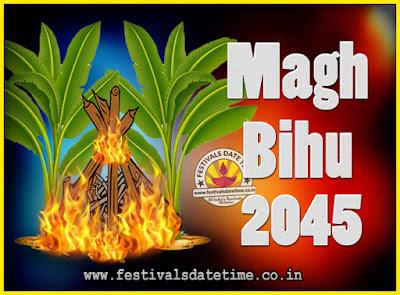 2045 Magh Bihu Festival Date and Time, 2045 Magh Bihu Calendar
