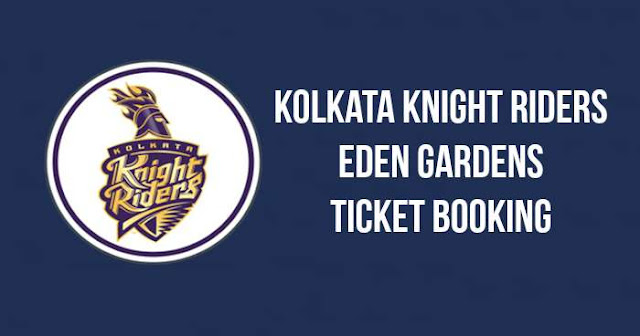 Kolkata Knight Riders Ticket Booking Eden Gardens: Cost and Price List: IPL 2018