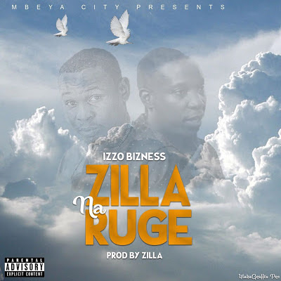 AUDIO | IZZO BIZNESS ~ RUGE & ZILLA | official mp3 song]