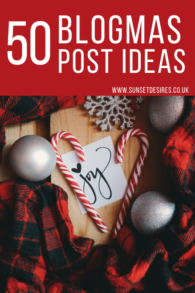Blogmas 2018 Day 1: 50 Blogmas Post Ideas