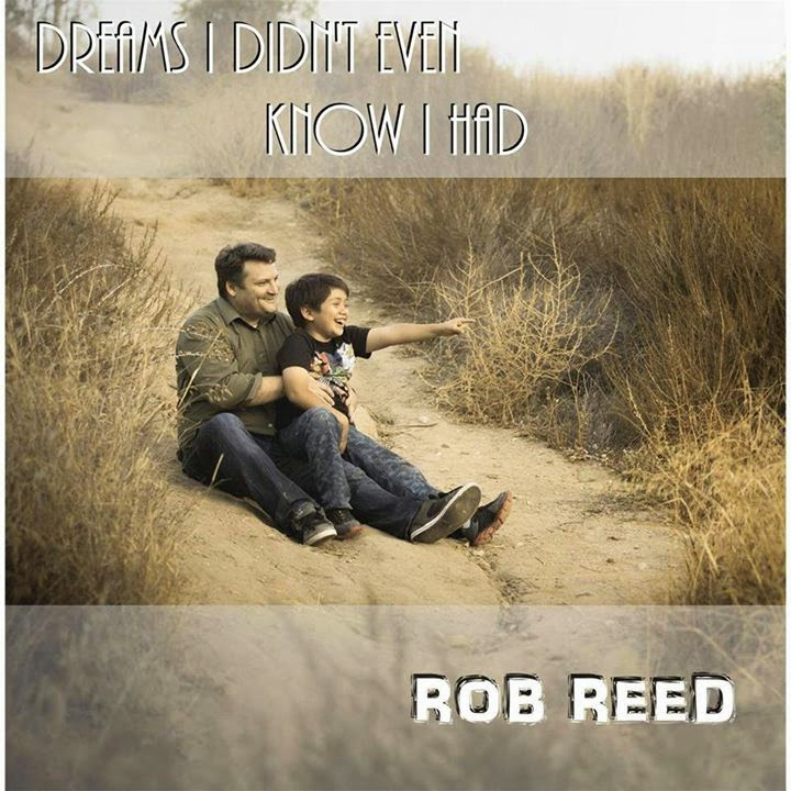 Rob Reed - Dreams I Didn't Even Know I Had 2014 English Christian Album Download