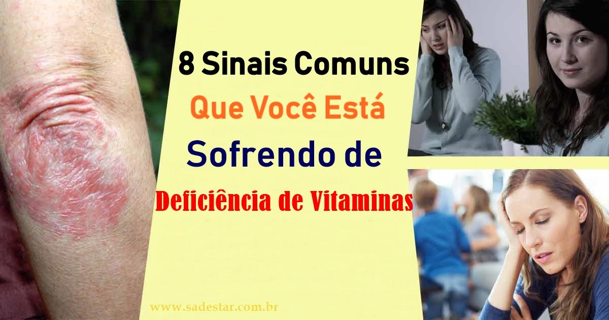8 Sinais Comuns Que Você Está Sofrendo de Deficiência de Vitaminas