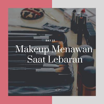 Makeup Menawan Saat Lebaran
