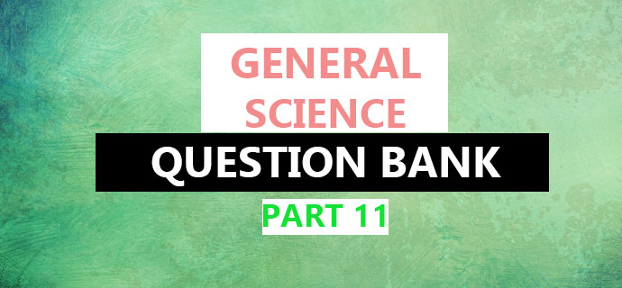 PSC General Science Questions Part 11