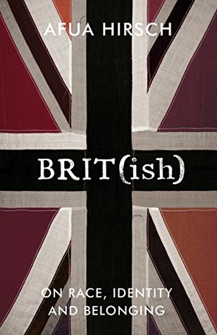 Brit(ish) by Afua Hirsch