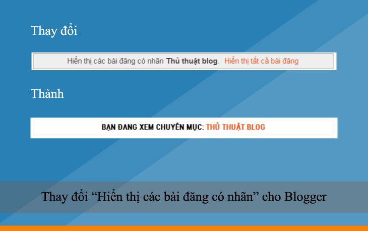 """Thay đổi """"Hiển thị các bài đăng có nhãn"""" cho Blogger"""