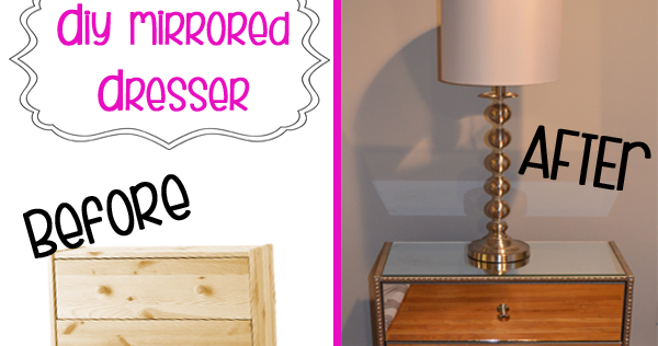 Diy Mirrored Dresser Tutorial