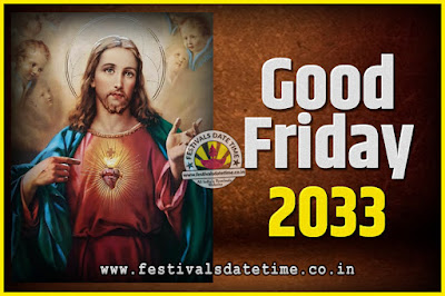 2033 Good Friday Festival Date and Time, 2033 Good Friday Calendar