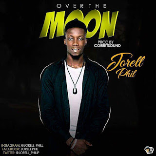 "Download Music: Jorell Phil - ""OVER THE MOON"" 