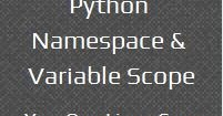 Python Namespace & Variable Scope - Local, Enclosed ...