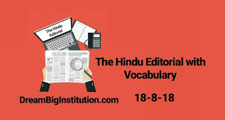 The Hindu Editorial With Important Vocabulary(18-8-18)- Dream Big Institution