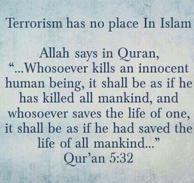 terrorism has no place in Islam.