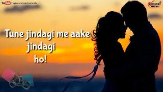 Tune Jindagi Me Aake Whatsapp Status Love Video