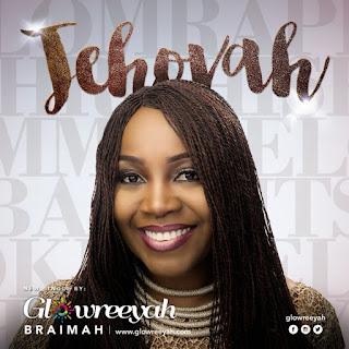 Download Jehovah By Glowreeyah Braimah