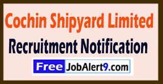 CSL Cochin Shipyard Limited  Recruitment Notification 2017 Last Date 30-07-2017