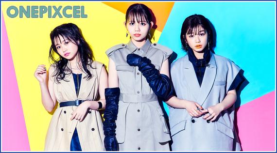 OnePixcel - ワンピクセル - Ami Kanuma (鹿沼亜美), Nanami Tanabe (田辺奈菜美) et Ayaka Den (傳彩夏)