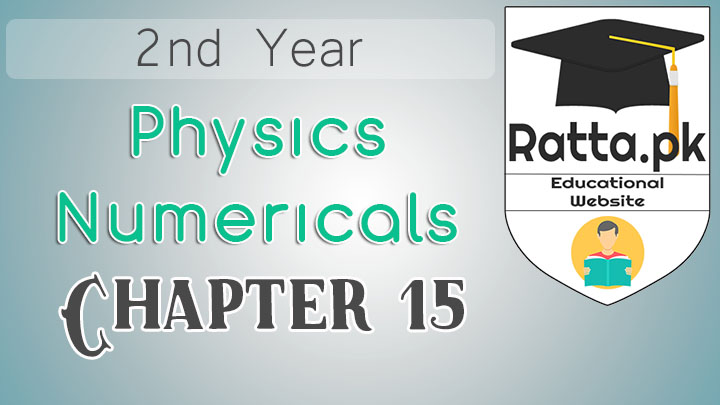 2nd Year Physics Solved Numericals Chapter 15 - Electromagnetic