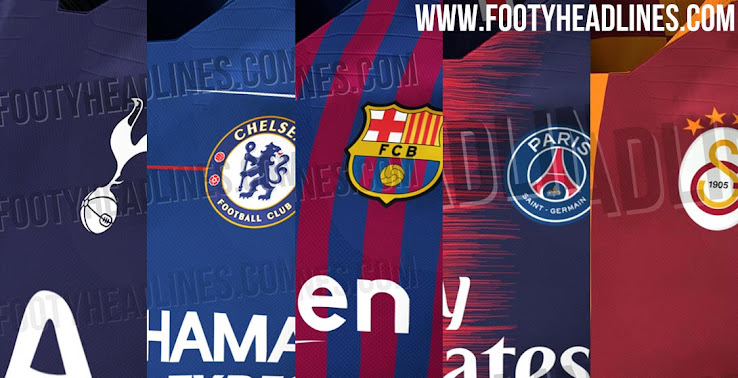 Barcelona Chelsea Psg More Here Are All Nike 18 19 Kits Leaked