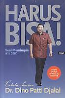 HARUS BISA SENI MEMIMPIN A LA SBY Karya: Dr. Dino Patti Djalal