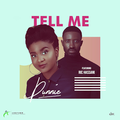 New Music: Dunnie feat. Ric Hassani – Tell Me