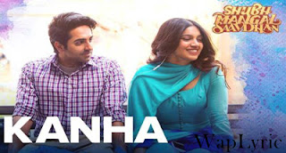 Kanha Song Lyrics Shubh Mangal Saavdhan