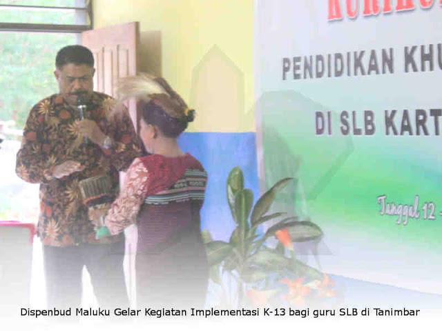 Dispenbud Maluku Gelar Kegiatan Implementasi K-13 bagi guru SLB di Tanimbar