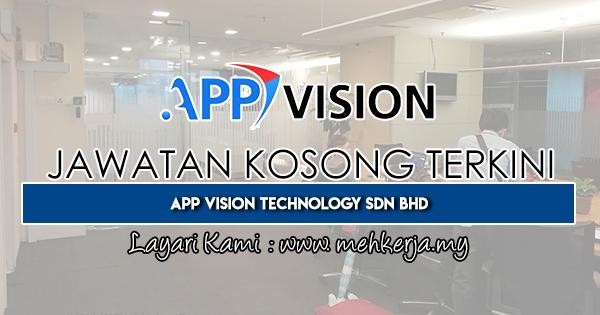 Jawatan Kosong Terkini 2019 di App Vision Technology Sdn Bhd