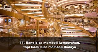 Uang bisa membeli kemewahan, tapi tidak bisa membeli Budaya
