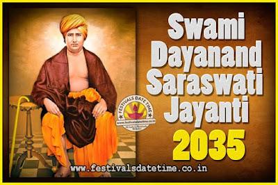 2035 Swami Dayanand Saraswati Jayanti Date & Time, 2035 Swami Dayanand Saraswati Jayanti Calendar